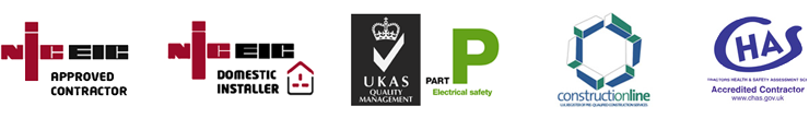 NIC EIC Approved Contractor. NIC EIC Domestic Installer. UKAS Quality Management. Constructionline Qualified. CHAS Accredited Contractor.